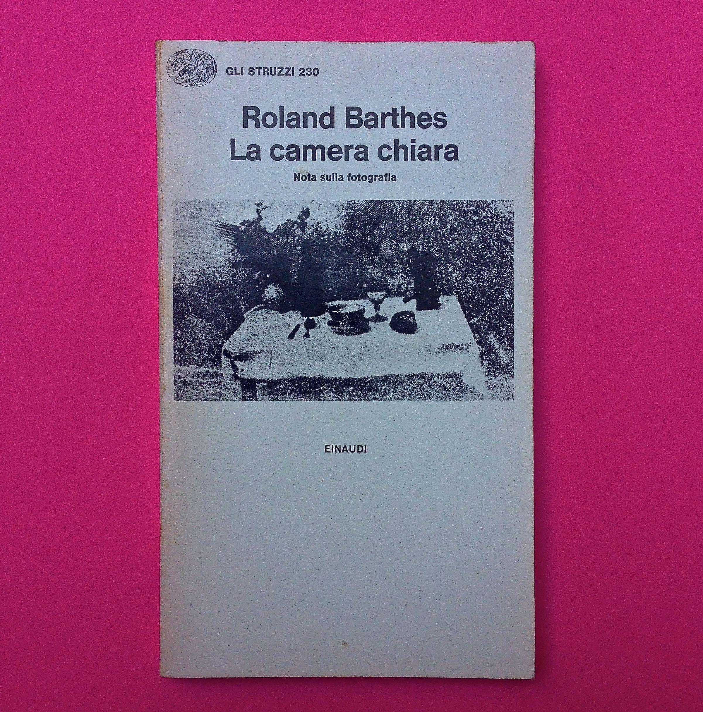 La camera chiara di roland barthes einaudi 1980 - Barthes la chambre claire ...